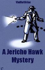 *A Jericho Hawk Mystery* by WaffleWriter