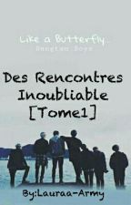 Des Rencontres Inoubliable[Tome1] by Lauraa-Army