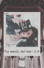 Two months and more | N.H. by Cuddlestorys