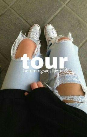 Tour // l.r.h by aesthetichemmingsx