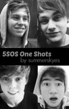 5SOS One Shots (girlxboy) by summerskyees