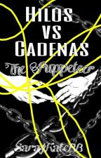 Hilos Vs Cadenas [The Puppeteer] (Pausada) by SarayKateBB