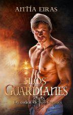 Los Guardianes.Saga La Orden de los Varones by Antia_