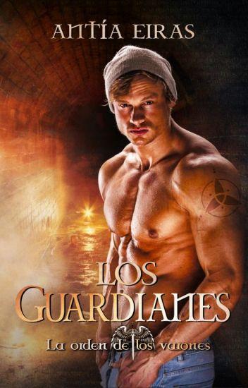 Los Guardianes.Saga La Orden de los Varones