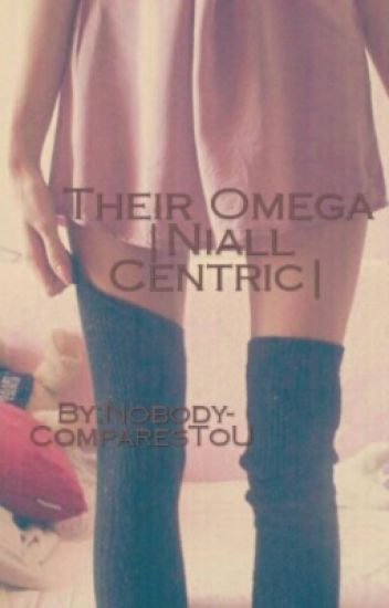 Their Omega[Niall Centric]