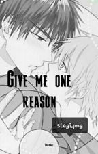 Give me one reason [Stexpert] by Loraklaas