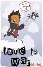 Love is War {Akatsuki Love Story} by 143Tobi