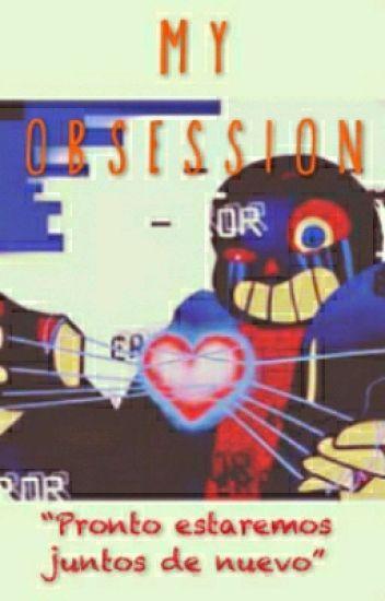 My Obsession (ERROR!SANS x FRISK (One-shot))