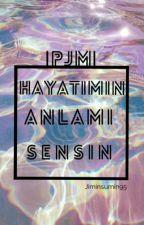 Hayatımın Anlamı Sensin |PJM| by Jiminsumin95