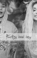 Fucking bad boy||L.D by lolbamlol
