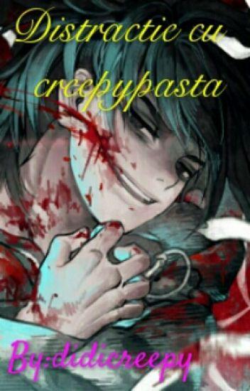 Distractie Cu Creepypasta