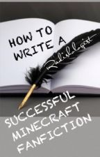 How To Write A Successful Minecraft Fanfiction by Radishologist