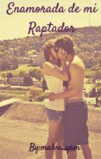 Enamorada De Mi Raptador |Editando| by malva_yam