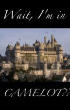 Wait, I'm in Camelot? by AloneInTheWaves