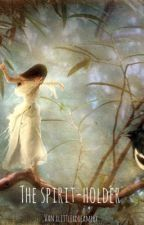 The spirit-holder (Herschrijven) by xlittlexdreamerx
