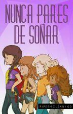 Nunca Pares De Soñar  by PiperMclean103