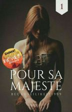 Pour sa majesté by BecauseILikeIt1999