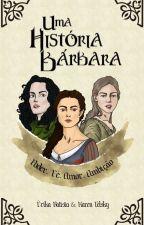 Uma História Bárbara by erikasbat