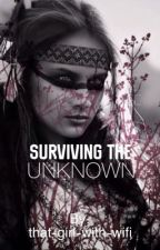 Surviving The Unknown by audacitisy