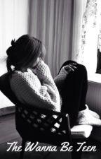 The Wanna Be Teen by amberh_xx