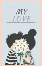 My Love by smile560
