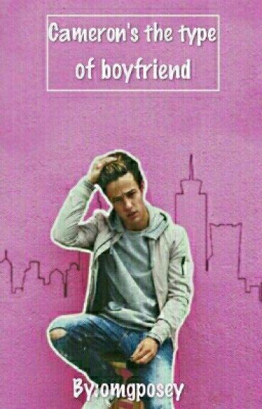 Cameron's The Type Of Boyfriend