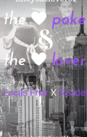 The poker and the Lover( Lucas Friar x reader)