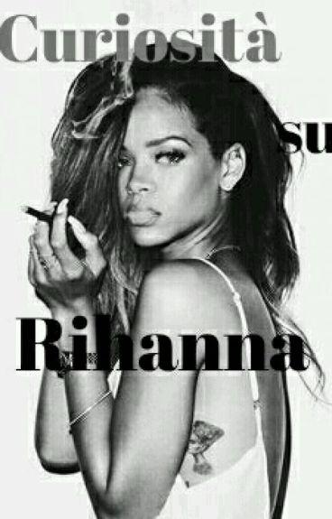 Curiosità su Rihanna