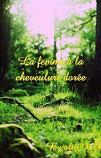 La Femme À La Chevelure Dorée (En Pause) by amyybooks