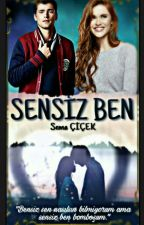 Sensiz Ben #Wattys2016 by semaela01