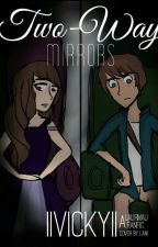 Two-Way Mirrors [LAURMAU] by llVickyll