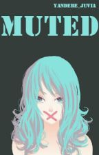 Muted(Gruvia Fanfiction) by Yandere_Juvia