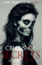 Circus of Secrets *On hold* by AlaynaGlover
