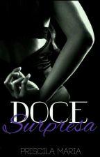 Doce Surpresa, livro 02 by PriscilaMariaLima