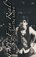 Is he even real? (Andy Leo/Crown The Empire fanfiction) by TheNewWeird