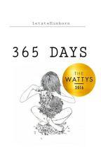 365 DAYS by letzteEinhorn