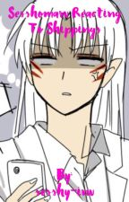 Sesshomaru Reacting To Shippings by sesshy-inu