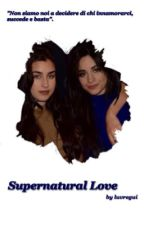 Supernatural Love || Camren. by luvregui