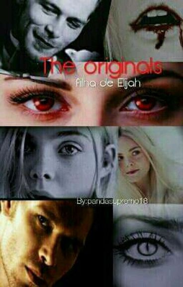The Originals:a Filha De Elijah