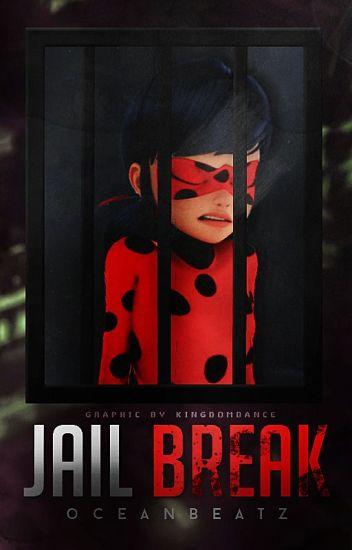 Jail Break || Miraculous Ladybug
