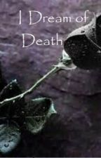I Dream of Death by alegnakat