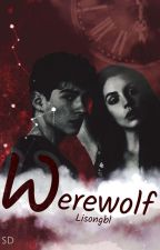 | Werewolf | [PAUSE/REECRITURE] by lisongbl