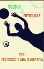 Sueño De Futbolista by FrancescoMolinar