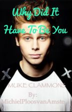 Why did it have to be you- MUKE by myonebiglove