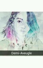 Demi-Aveugle.  by PopetiteMo
