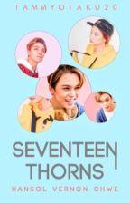 Seventeen thorns》Seventeen Hansol fanfic by TammyOtaku20
