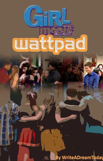 Girl Meets Wattpad (Pausada)