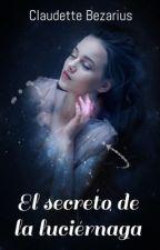 El secreto de la luciérnaga by Clau125