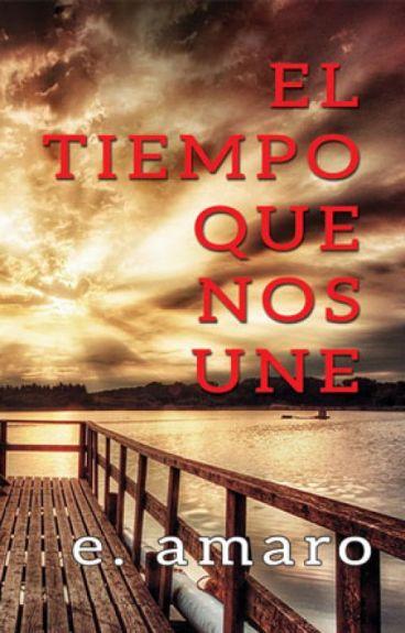 El Tiempo Que Nos Une by MaddoxAmaro