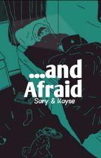 ...And afraid  by kaykay113226